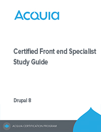 Acquia Certified Front End Specialist – Drupal 8 Study Guide