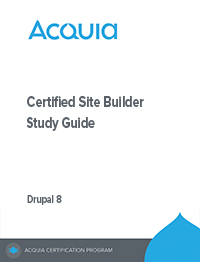 Acquia Certified Site Builder – Drupal 8 Study Guide
