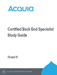 Acquia Certified Back End Specialist Drupal 8 Study Guide