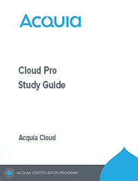 Acquia Certified Cloud Pro Exam Study Guide